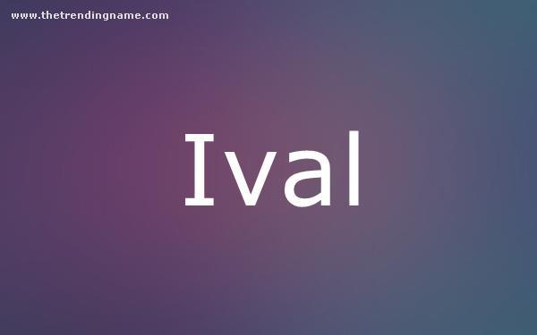 Baby Name Poster For Ival