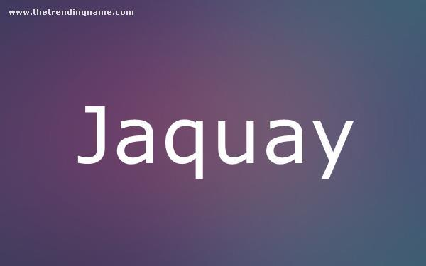Baby Name Poster For Jaquay