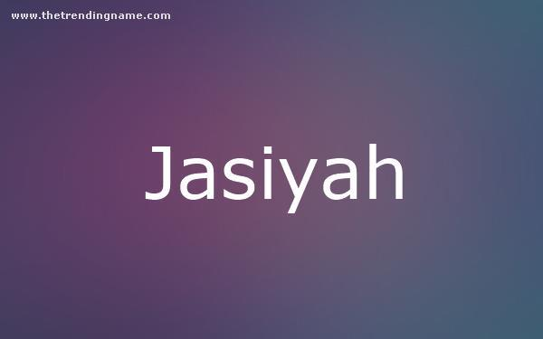 Baby Name Poster For Jasiyah