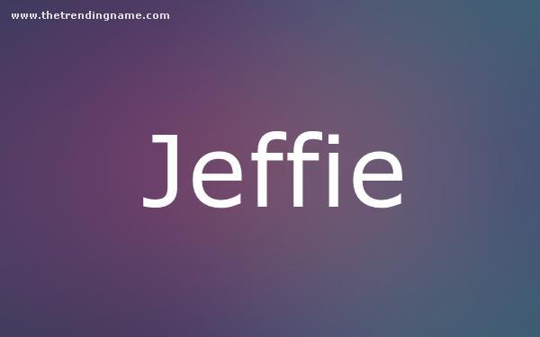 Baby Name Poster For Jeffie