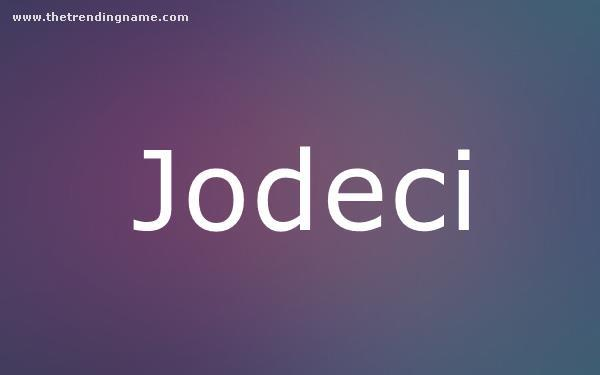 Baby Name Poster For Jodeci
