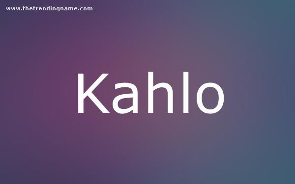Baby Name Poster For Kahlo