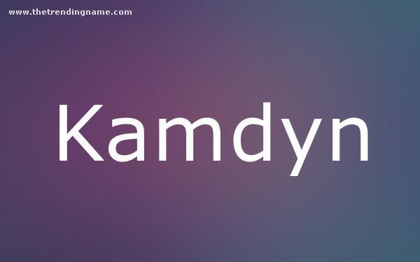Baby Name Poster For Kamdyn