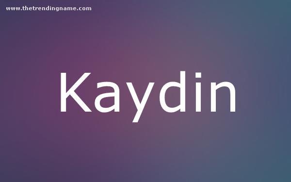 Baby Name Poster For Kaydin