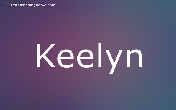 Baby Name Poster For Keelyn