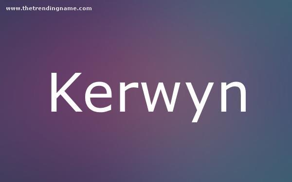 Baby Name Poster For Kerwyn
