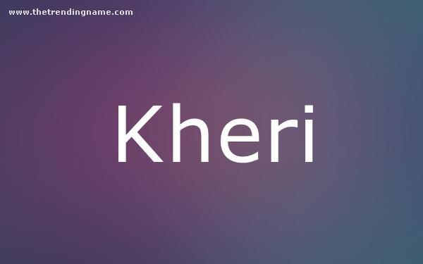 Baby Name Poster For Kheri