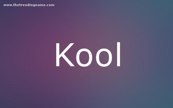 Baby Name Poster For Kool