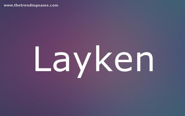 Baby Name Poster For Layken