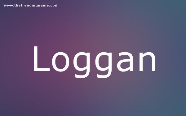 Baby Name Poster For Loggan