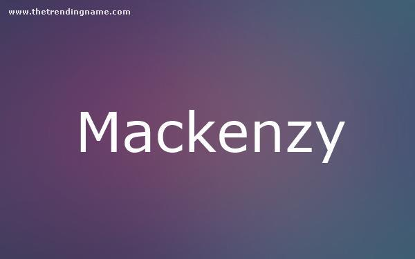 Baby Name Poster For Mackenzy