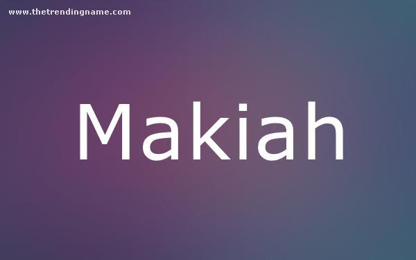 Baby Name Poster For Makiah