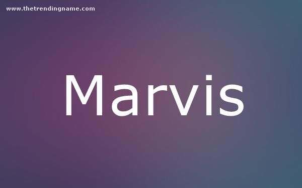 Baby Name Poster For Marvis