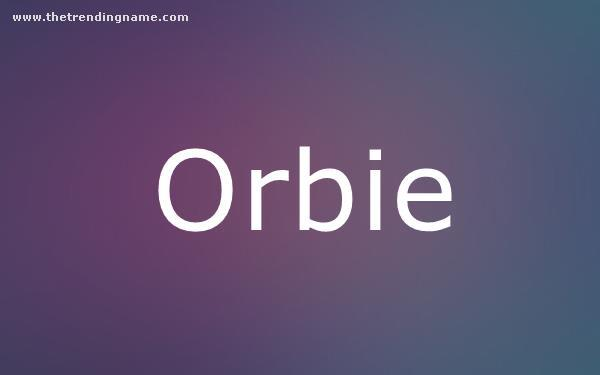 Baby Name Poster For Orbie