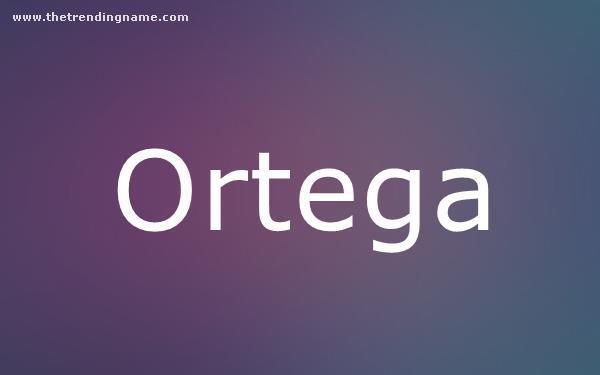 Baby Name Poster For Ortega
