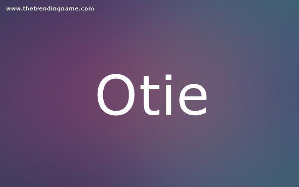 Baby Name Poster For Otie