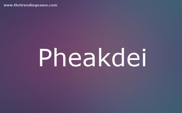 Baby Name Poster For Pheakdei