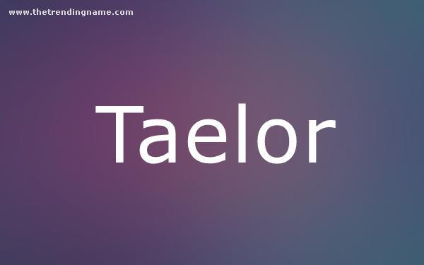 Baby Name Poster For Taelor
