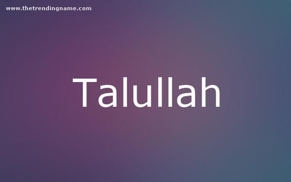 Baby Name Poster For Talullah