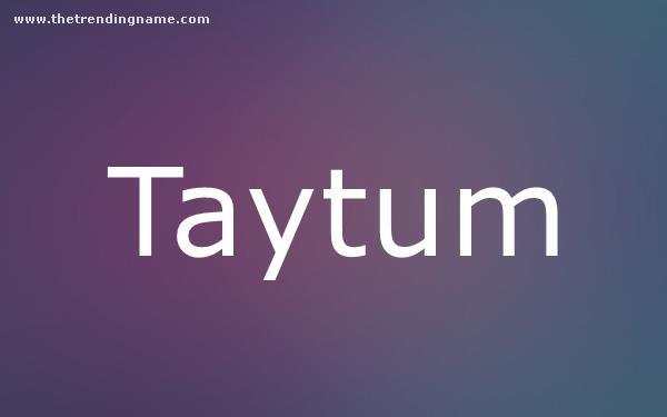 Baby Name Poster For Taytum