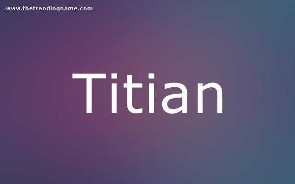 Baby Name Poster For Titian