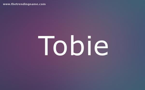 Baby Name Poster For Tobie