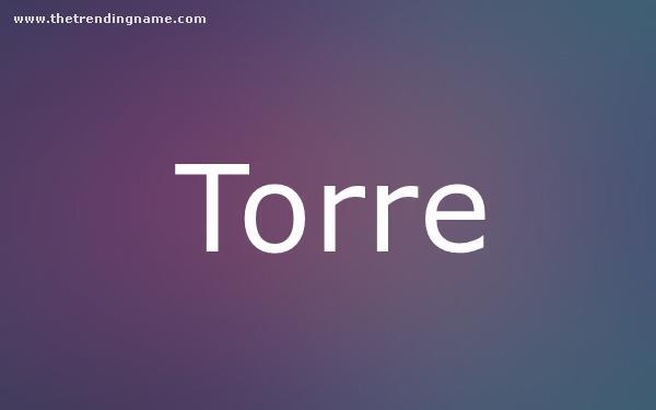 Baby Name Poster For Torre