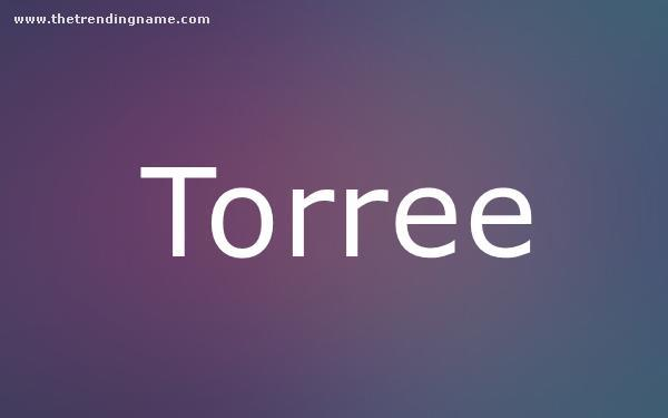 Baby Name Poster For Torree