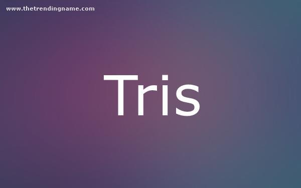 Baby Name Poster For Tris