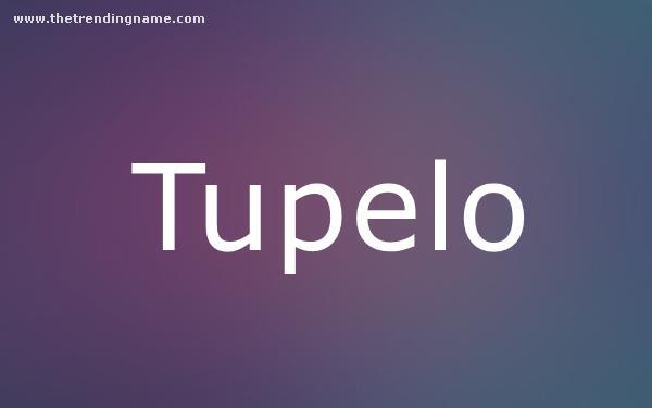 Baby Name Poster For Tupelo