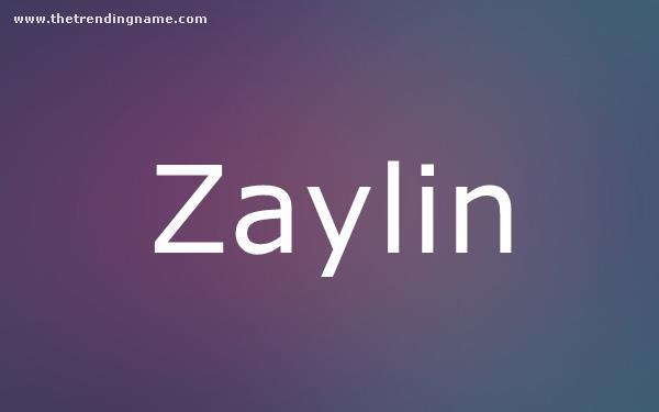 Baby Name Poster For Zaylin