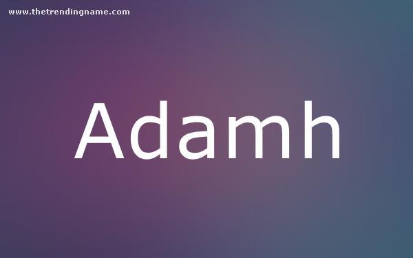 Baby Name Poster For Adamh