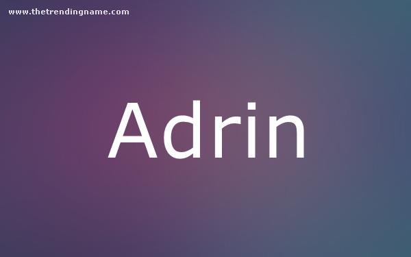 Baby Name Poster For Adrin