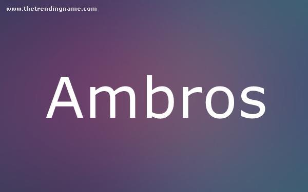 Baby Name Poster For Ambros