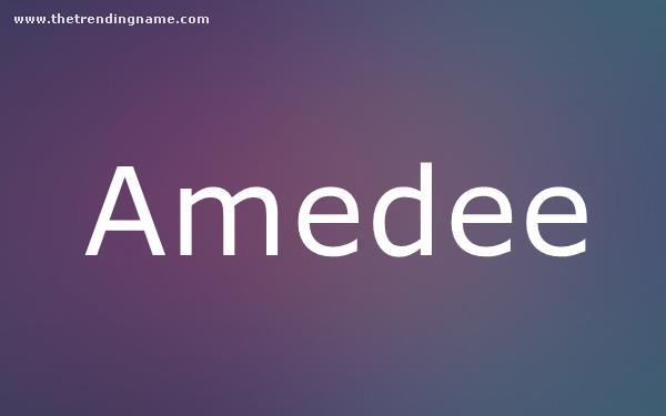 Baby Name Poster For Amedee
