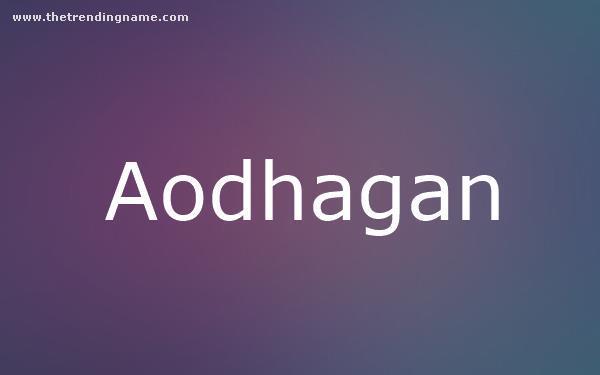 Baby Name Poster For Aodhagan