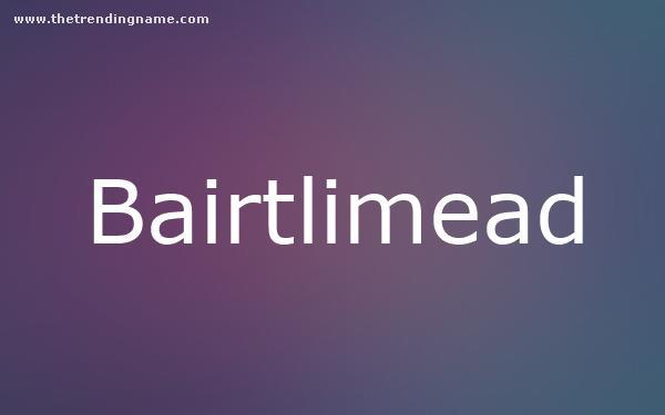 Baby Name Poster For Bairtlimead