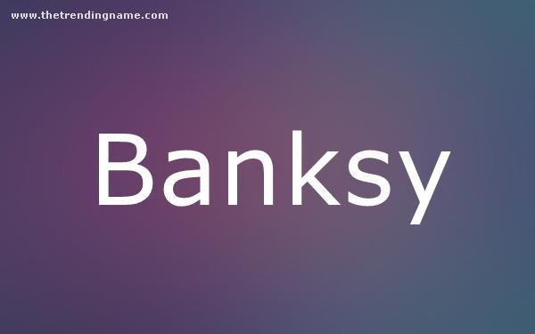 Baby Name Poster For Banksy
