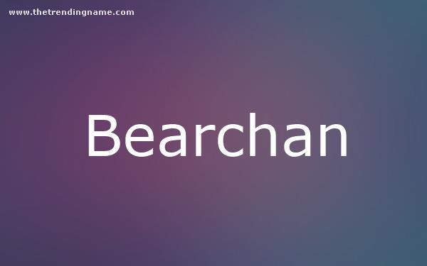 Baby Name Poster For Bearchan