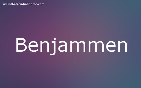 Baby Name Poster For Benjammen