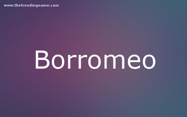 Baby Name Poster For Borromeo
