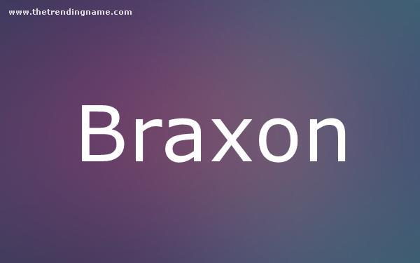 Baby Name Poster For Braxon