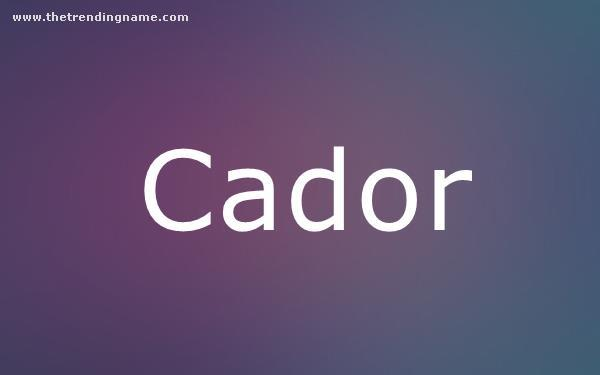 Baby Name Poster For Cador