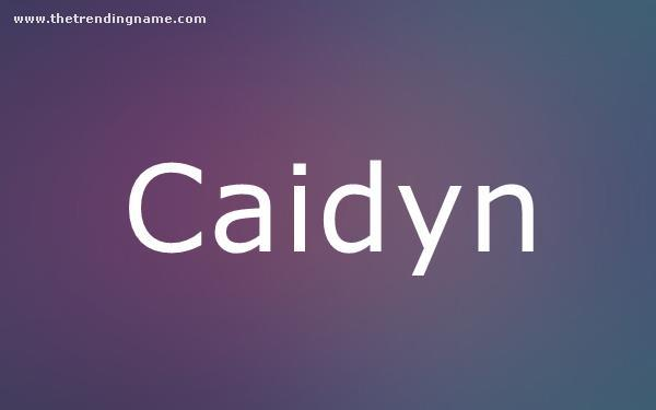 Baby Name Poster For Caidyn