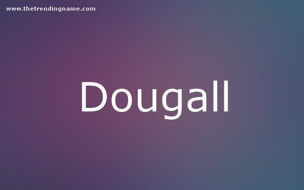 Baby Name Poster For Dougall