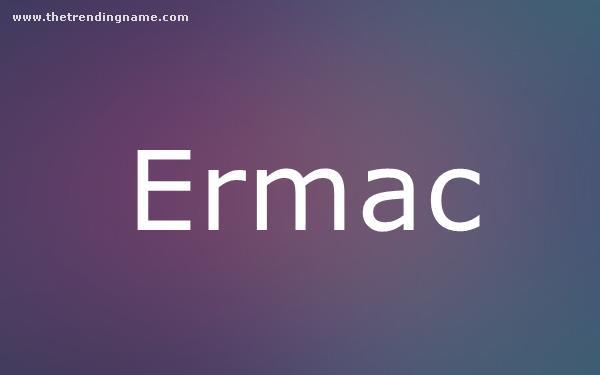 Baby Name Poster For Ermac