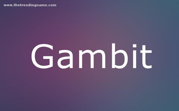 Baby Name Poster For Gambit