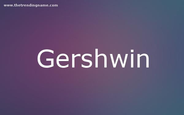 Baby Name Poster For Gershwin