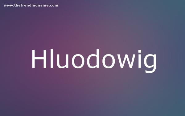 Baby Name Poster For Hluodowig
