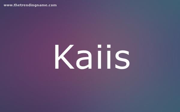 Baby Name Poster For Kaiis